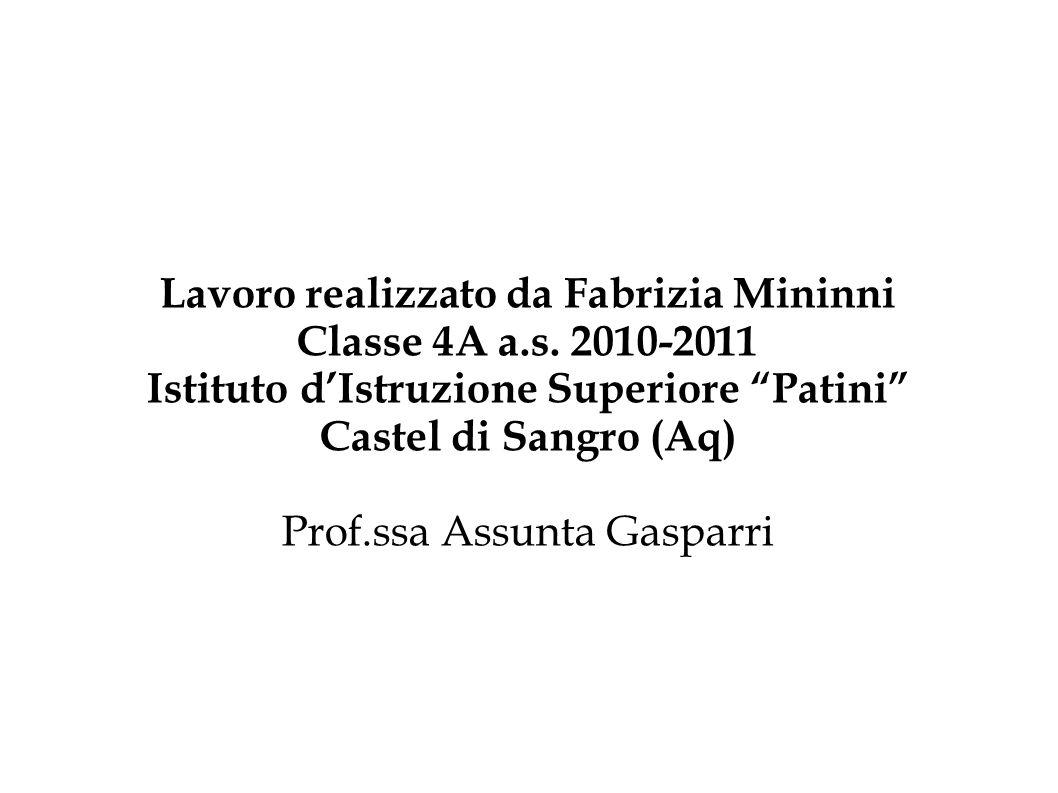 Lavoro realizzato da Fabrizia Mininni Classe 4A a.s. 2010-2011