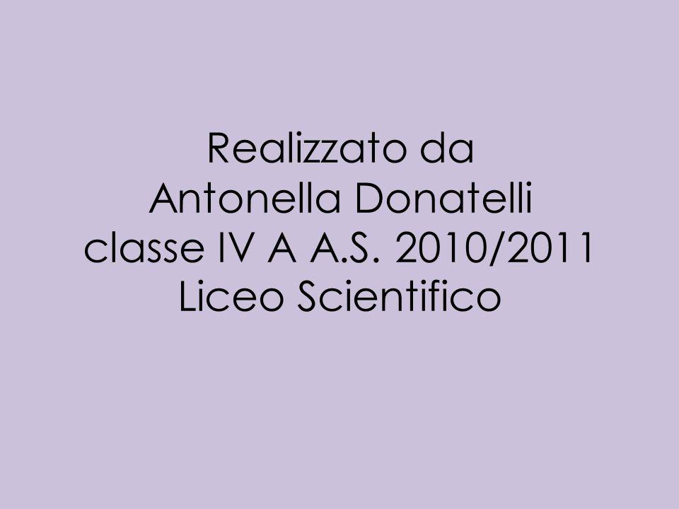 Realizzato da Antonella Donatelli classe IV A A. S