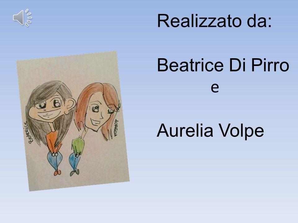 Realizzato da: Beatrice Di Pirro