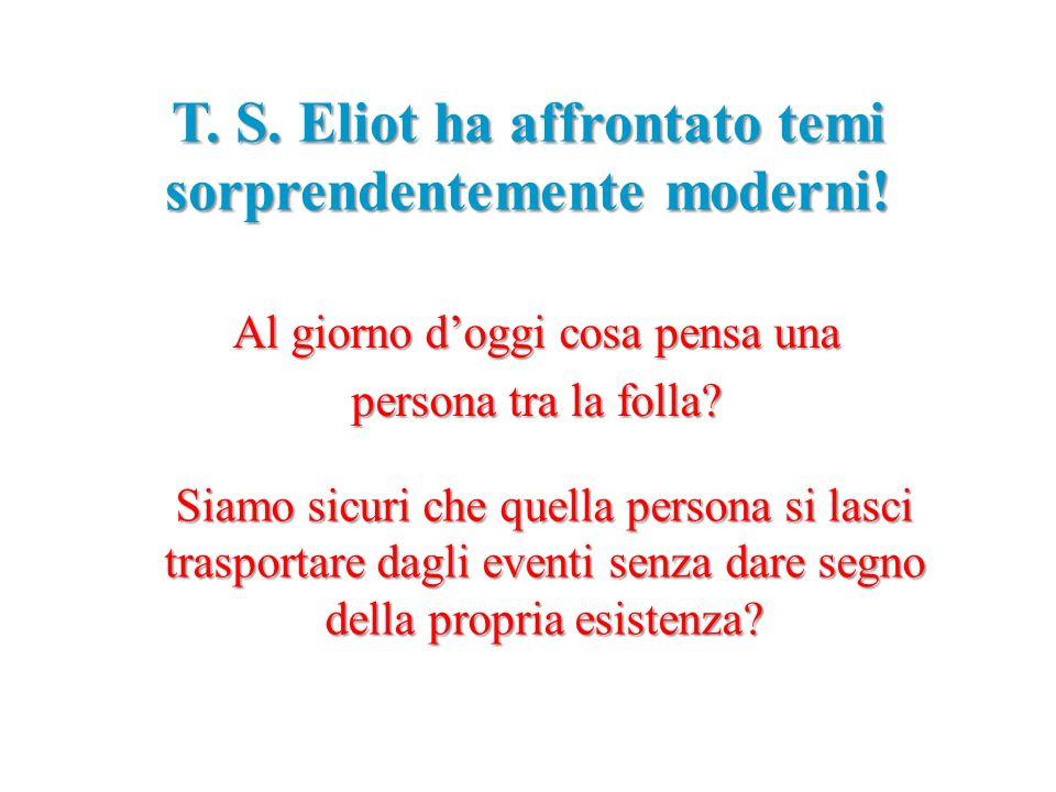 T. S. Eliot ha affrontato temi sorprendentemente moderni!