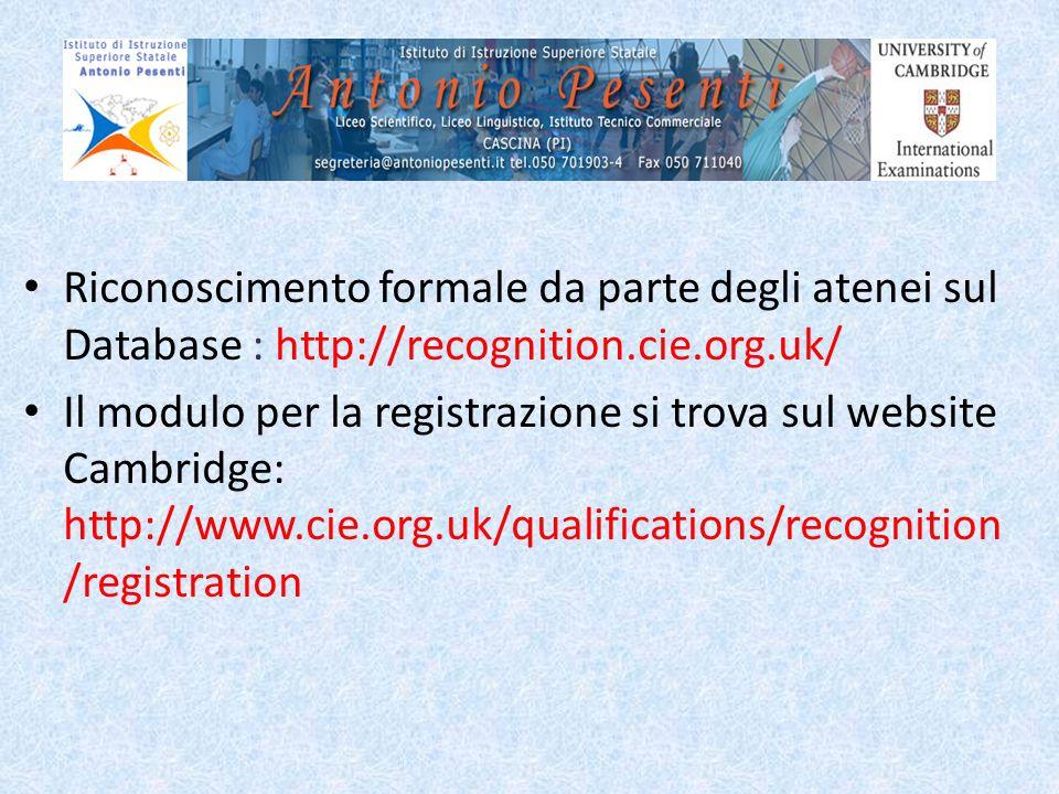 Riconoscimento formale da parte degli atenei sul Database : http://recognition.cie.org.uk/