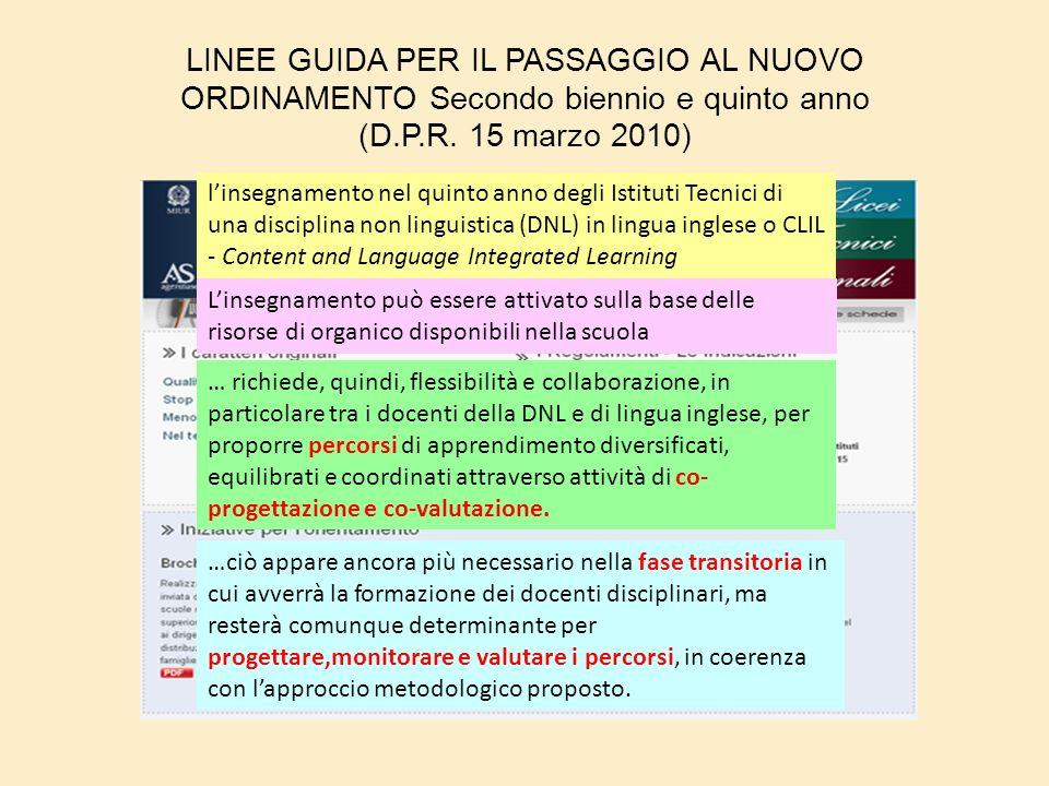 LINEE GUIDA PER IL PASSAGGIO AL NUOVO ORDINAMENTO Secondo biennio e quinto anno (D.P.R. 15 marzo 2010)
