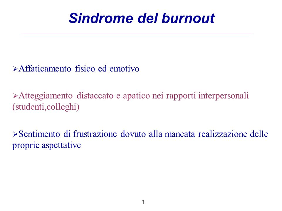 Sindrome del burnout Affaticamento fisico ed emotivo