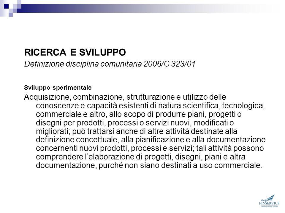 RICERCA E SVILUPPO Definizione disciplina comunitaria 2006/C 323/01