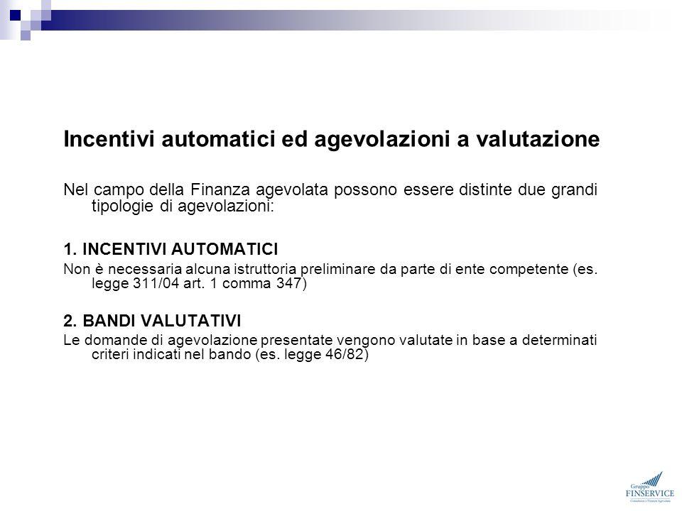 Incentivi automatici ed agevolazioni a valutazione