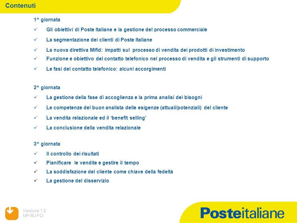 Contenuti 1^ giornata. Gli obiettivi di Poste Italiane e la gestione del processo commerciale. La segmentazione dei clienti di Poste Italiane.
