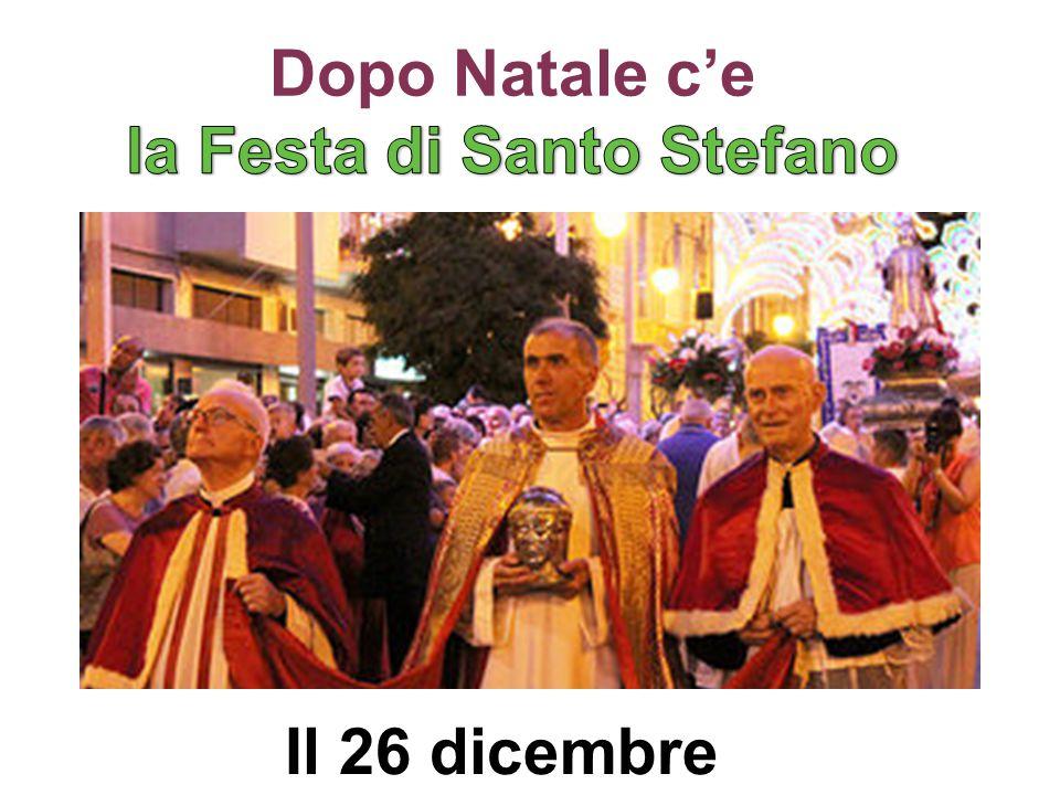 Dopo Natale c'e la Festa di Santo Stefano