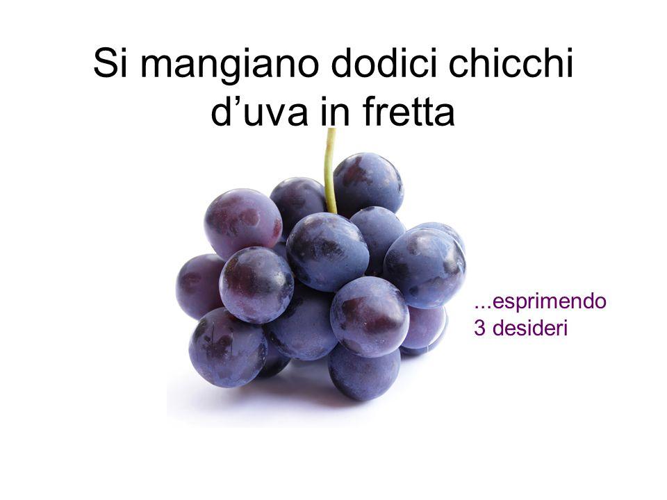 Si mangiano dodici chicchi d'uva in fretta