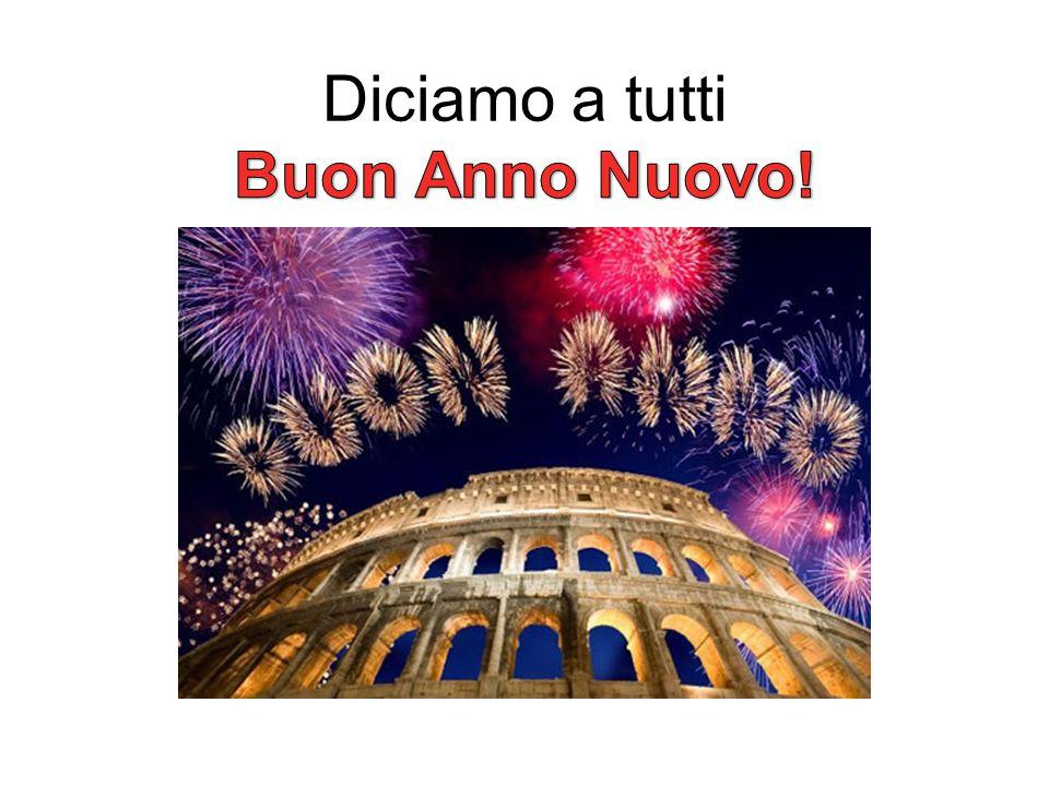 Diciamo a tutti Buon Anno Nuovo!