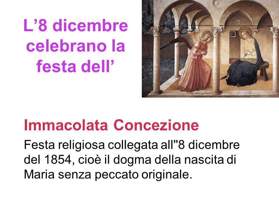 L'8 dicembre celebrano la festa dell'