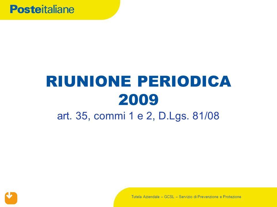 RIUNIONE PERIODICA 2009 art. 35, commi 1 e 2, D.Lgs. 81/08