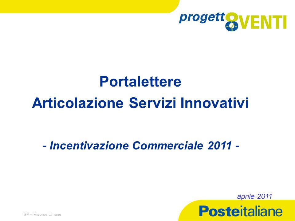 Articolazione Servizi Innovativi - Incentivazione Commerciale 2011 -