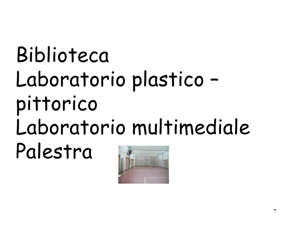 Laboratorio plastico – pittorico Laboratorio multimediale Palestra