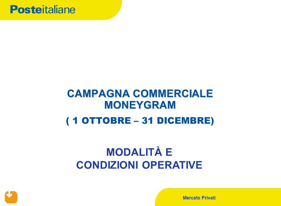 CAMPAGNA COMMERCIALE MONEYGRAM ( 1 OTTOBRE – 31 DICEMBRE)