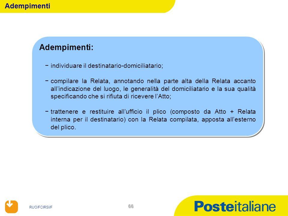 Adempimenti: Adempimenti individuare il destinatario-domiciliatario;