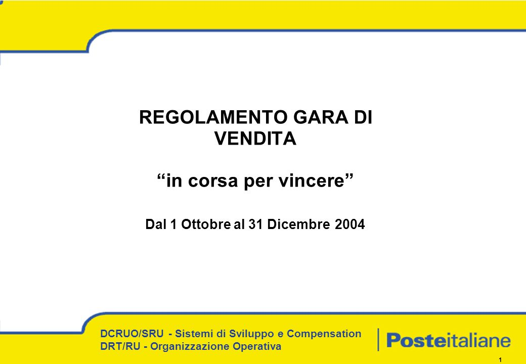 REGOLAMENTO GARA DI VENDITA in corsa per vincere Dal 1 Ottobre al 31 Dicembre 2004