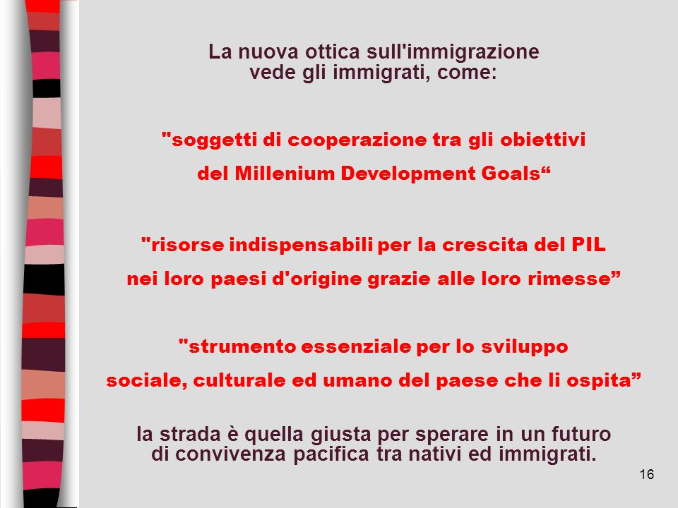La nuova ottica sull immigrazione vede gli immigrati, come: