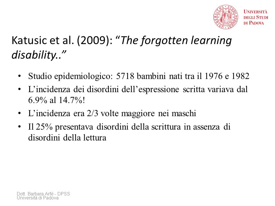 Katusic et al. (2009): The forgotten learning disability..