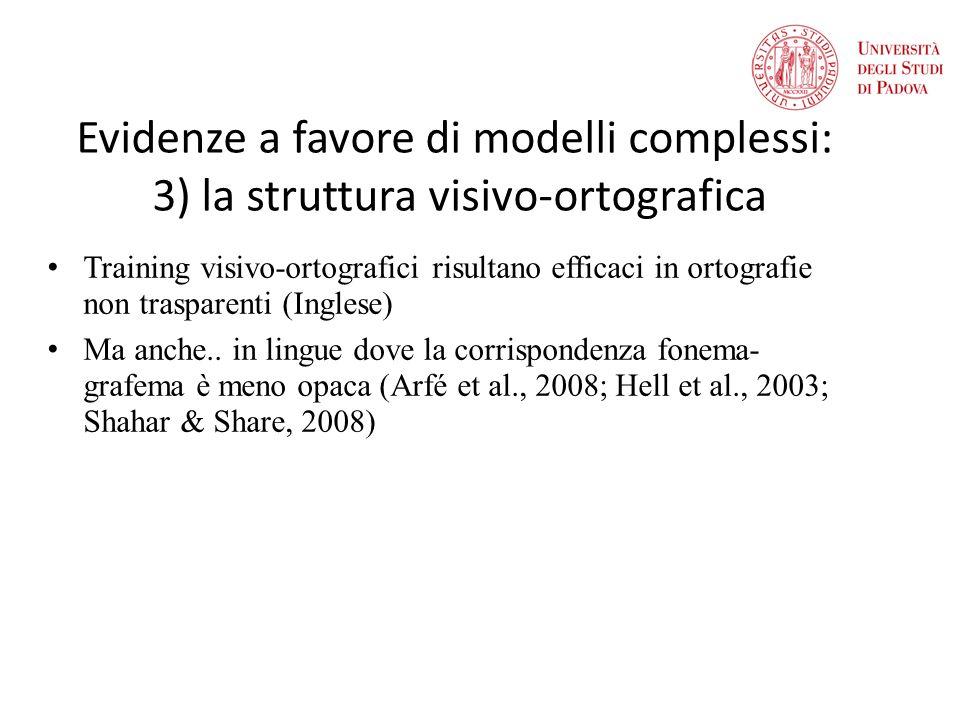 Evidenze a favore di modelli complessi: 3) la struttura visivo-ortografica