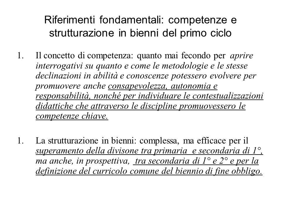 Riferimenti fondamentali: competenze e strutturazione in bienni del primo ciclo