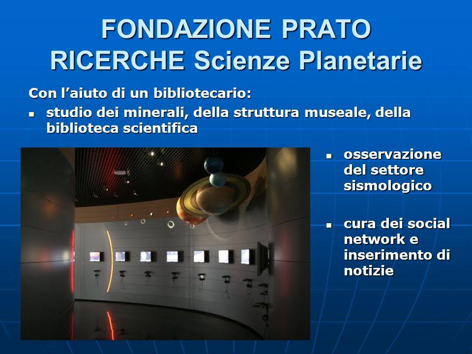 FONDAZIONE PRATO RICERCHE Scienze Planetarie