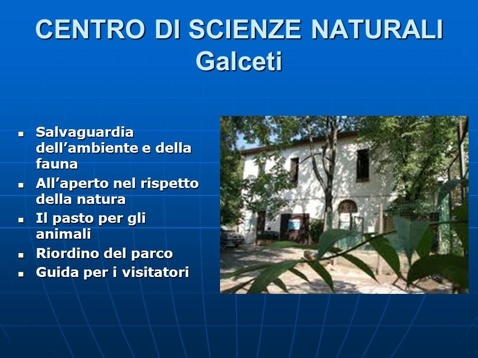 CENTRO DI SCIENZE NATURALI Galceti