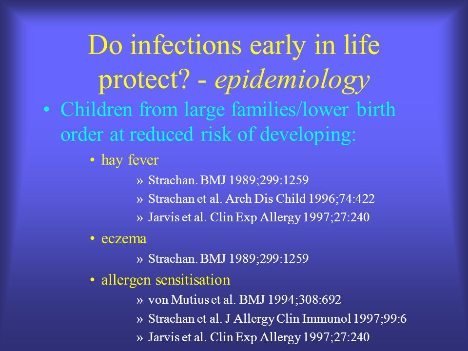 Do infections early in life protect - epidemiology