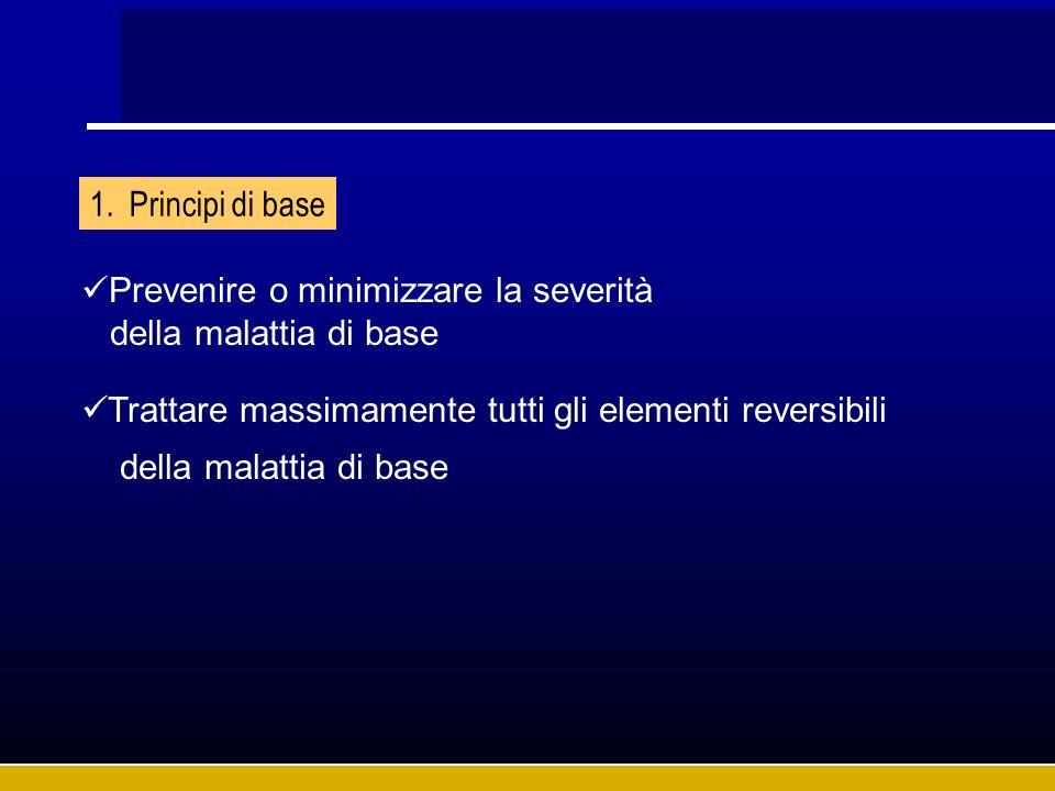 Principi di base Prevenire o minimizzare la severità.