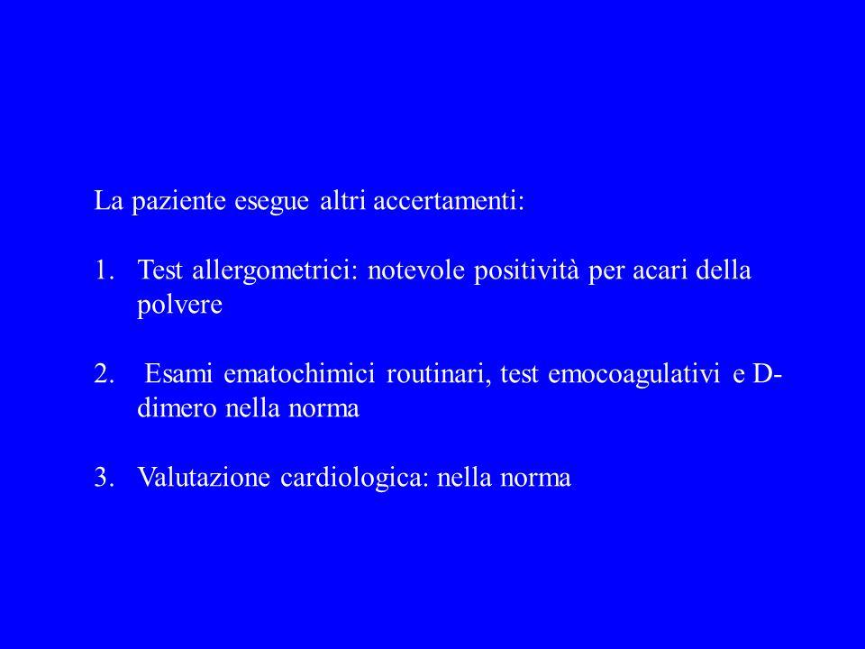 La paziente esegue altri accertamenti: