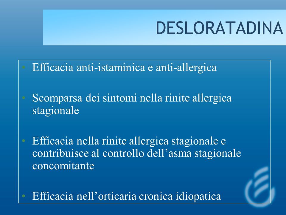 DESLORATADINA Efficacia anti-istaminica e anti-allergica