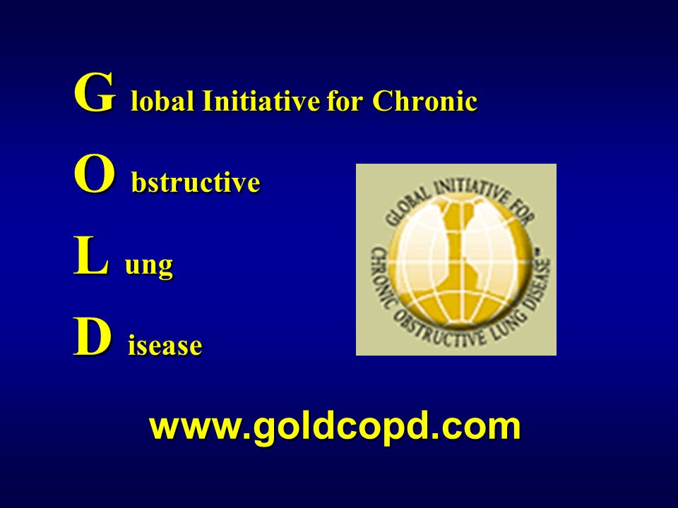 www.goldcopd.com G lobal Initiative for Chronic O bstructive L ung