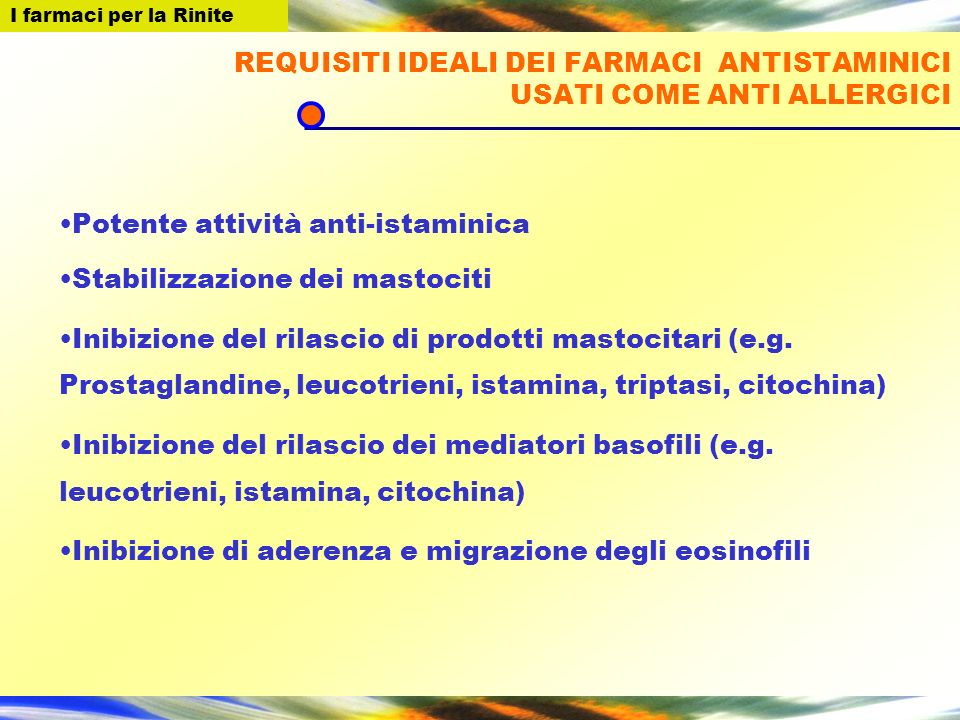 REQUISITI IDEALI DEI FARMACI ANTISTAMINICI USATI COME ANTI ALLERGICI