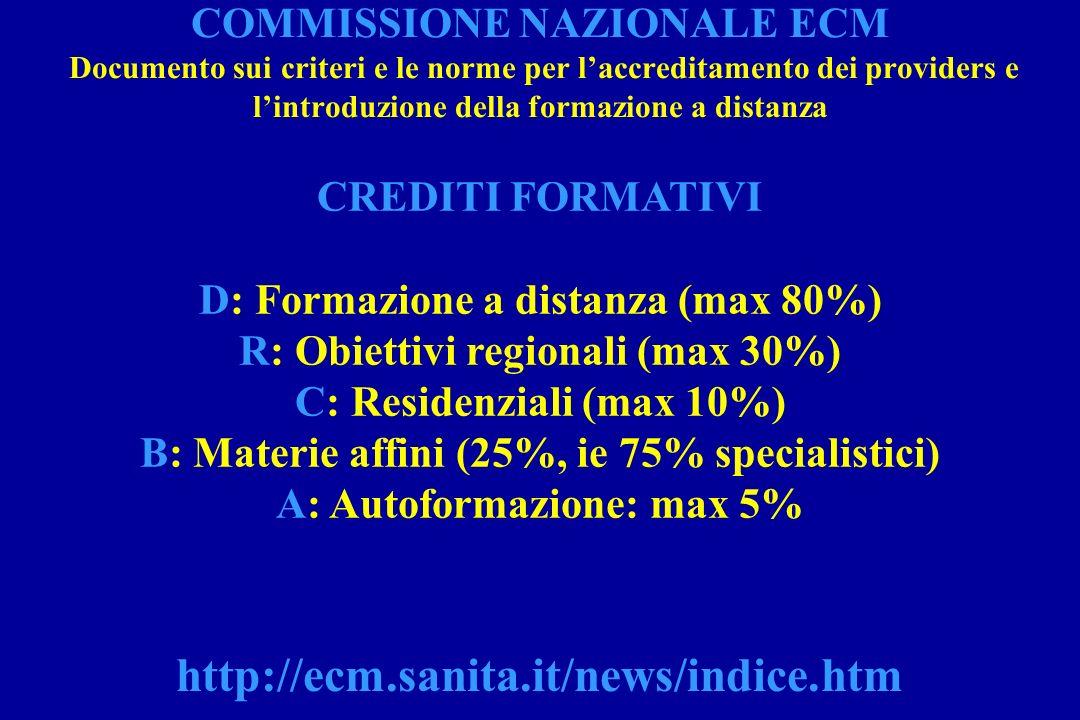 COMMISSIONE NAZIONALE ECM Documento sui criteri e le norme per l'accreditamento dei providers e l'introduzione della formazione a distanza