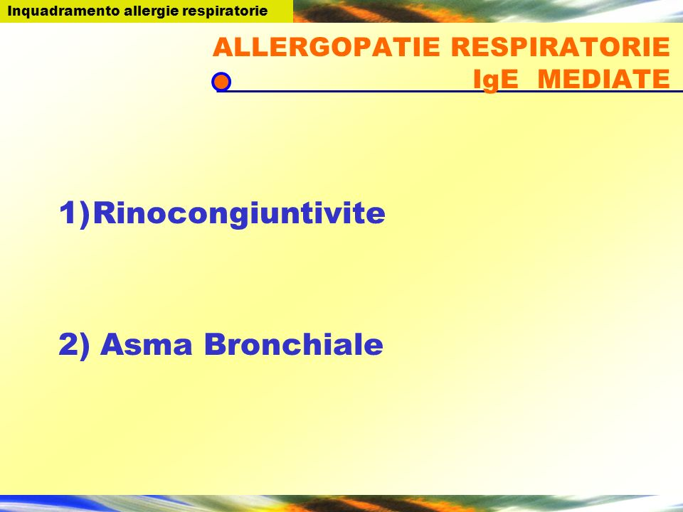 ALLERGOPATIE RESPIRATORIE IgE MEDIATE