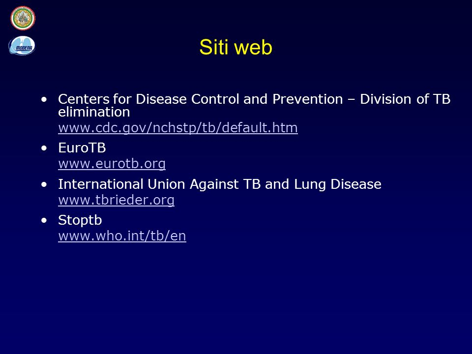 Siti web Centers for Disease Control and Prevention – Division of TB elimination. www.cdc.gov/nchstp/tb/default.htm.