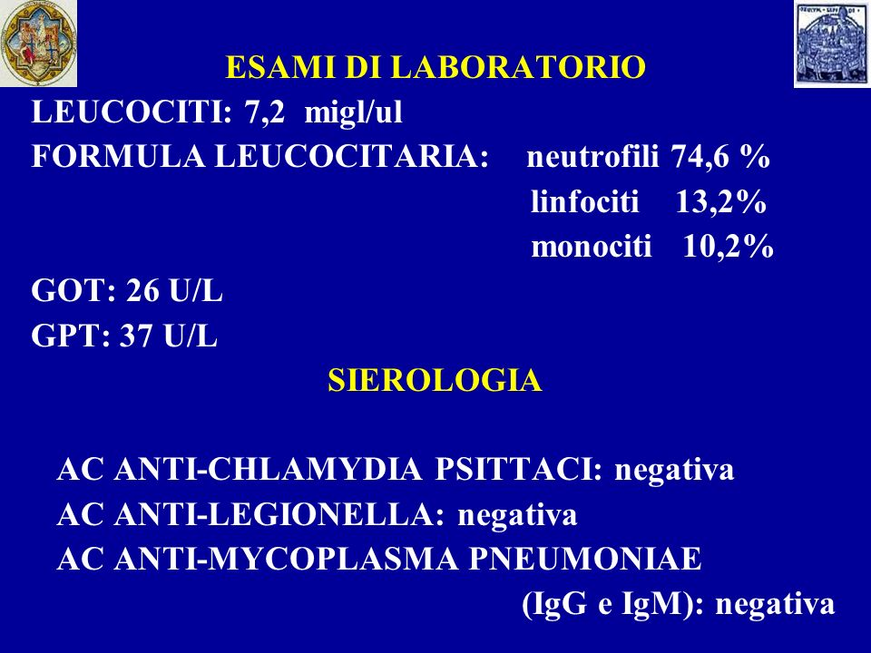 ESAMI DI LABORATORIO LEUCOCITI: 7,2 migl/ul. FORMULA LEUCOCITARIA: neutrofili 74,6 % linfociti 13,2%