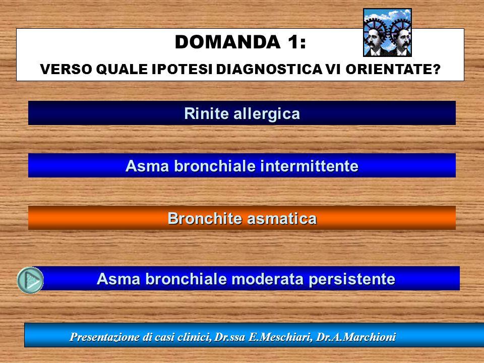 DOMANDA 1: Rinite allergica Asma bronchiale intermittente