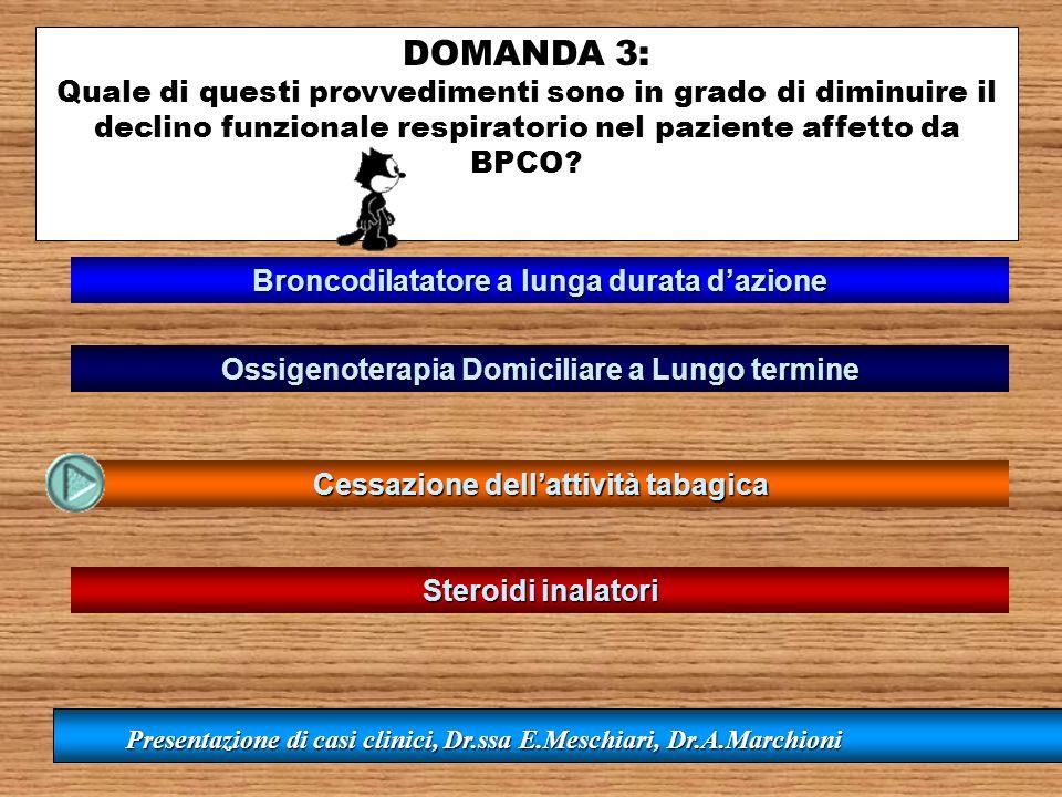 DOMANDA 3: Quale di questi provvedimenti sono in grado di diminuire il declino funzionale respiratorio nel paziente affetto da BPCO