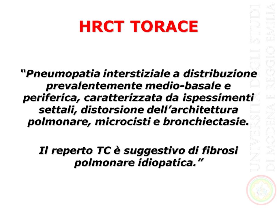 Il reperto TC è suggestivo di fibrosi polmonare idiopatica.