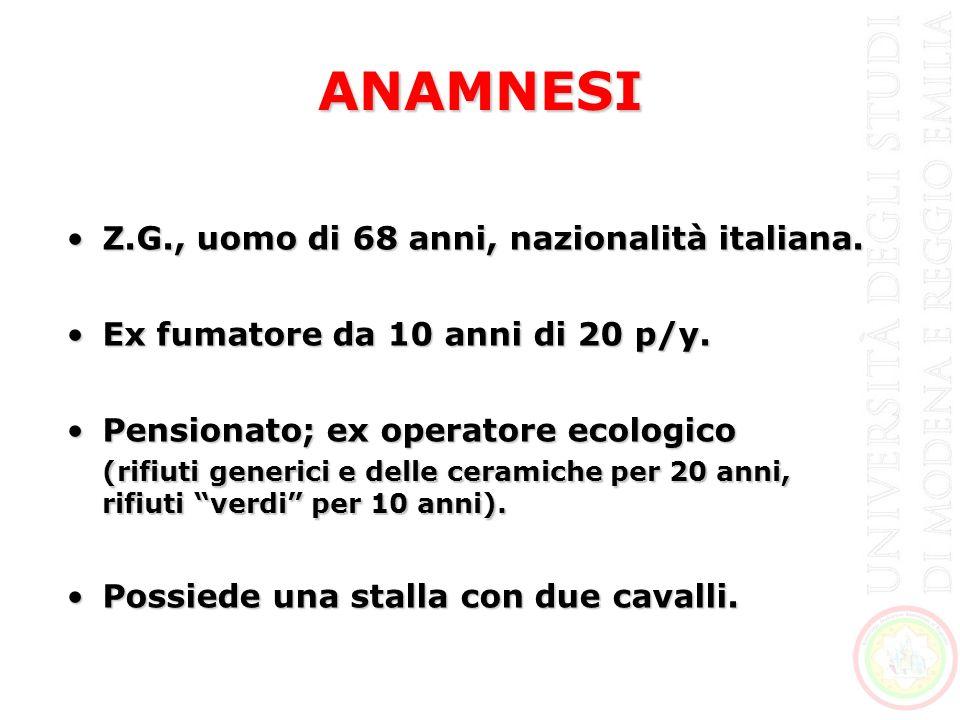 ANAMNESI Z.G., uomo di 68 anni, nazionalità italiana.