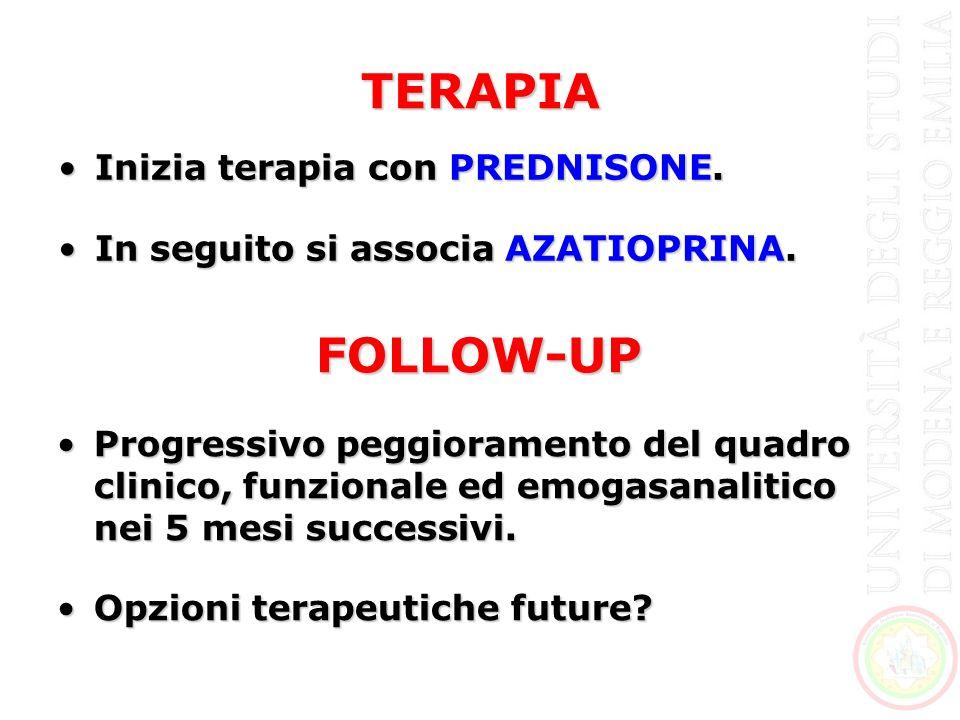 TERAPIA FOLLOW-UP Inizia terapia con PREDNISONE.
