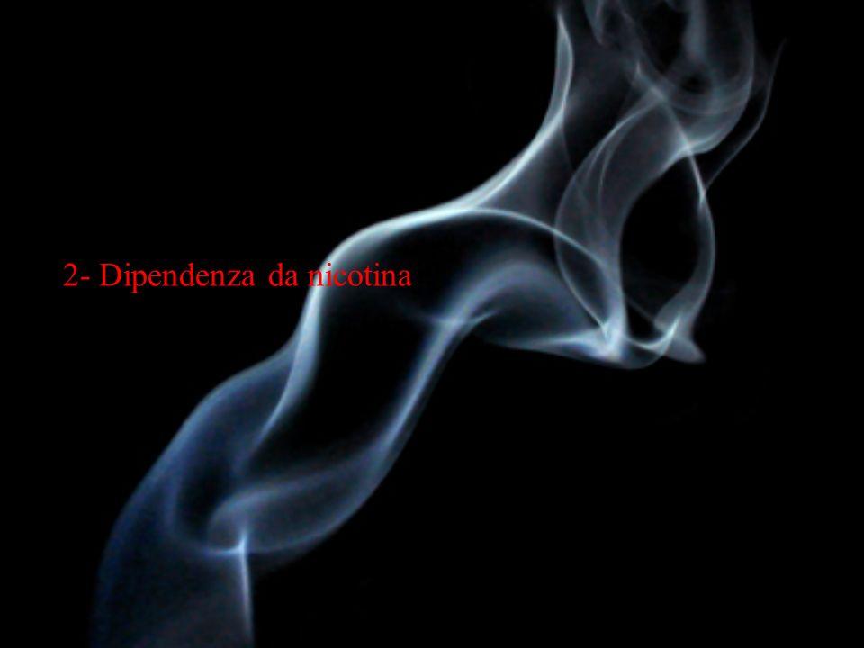 2- Dipendenza da nicotina