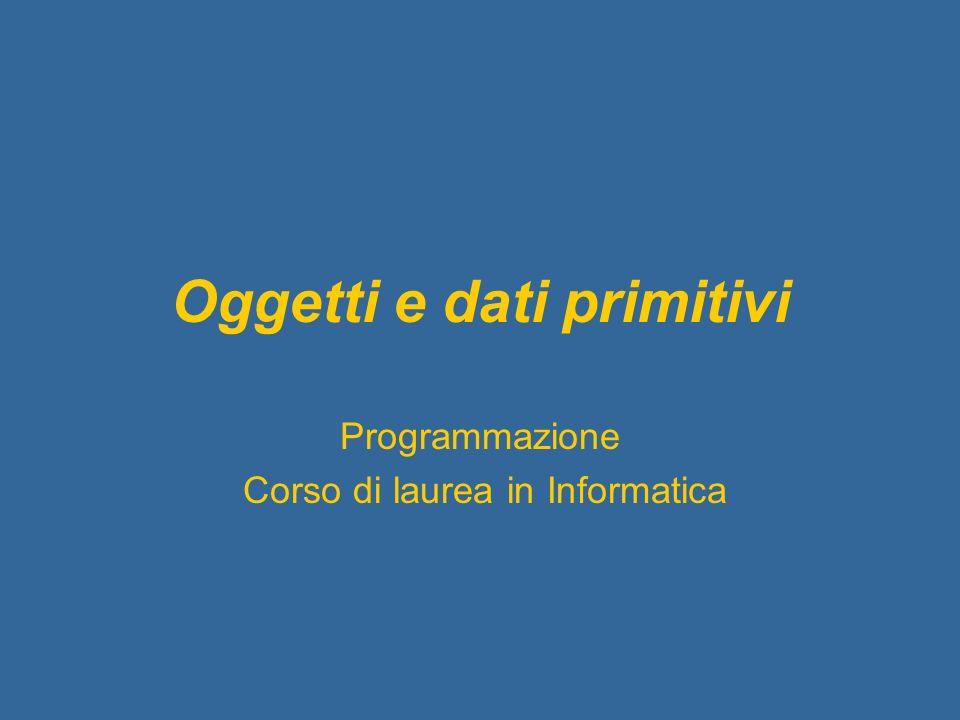 Oggetti e dati primitivi