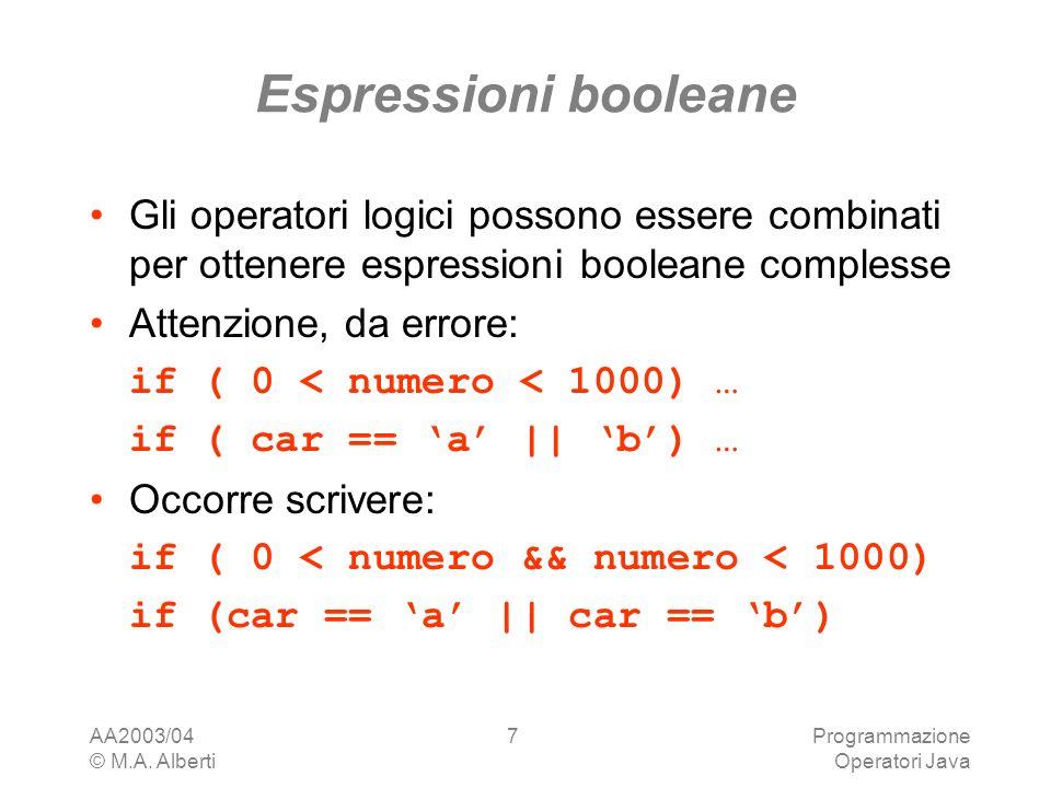 Espressioni booleane Gli operatori logici possono essere combinati per ottenere espressioni booleane complesse.
