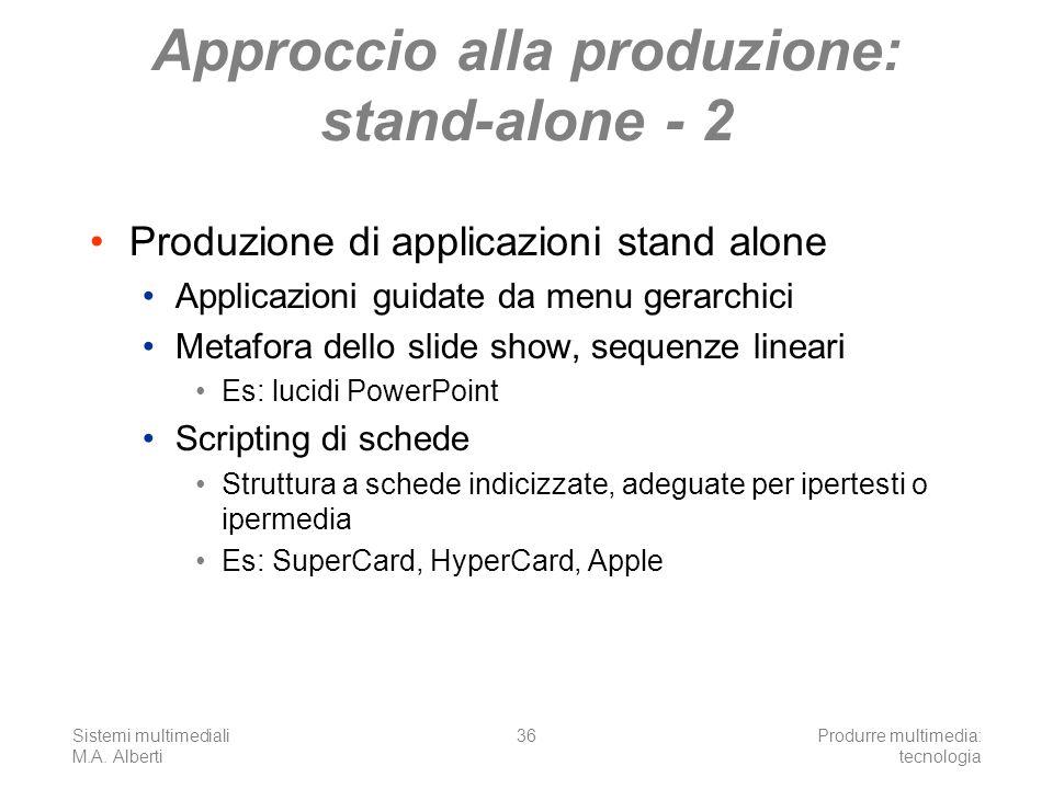 Approccio alla produzione: stand-alone - 2