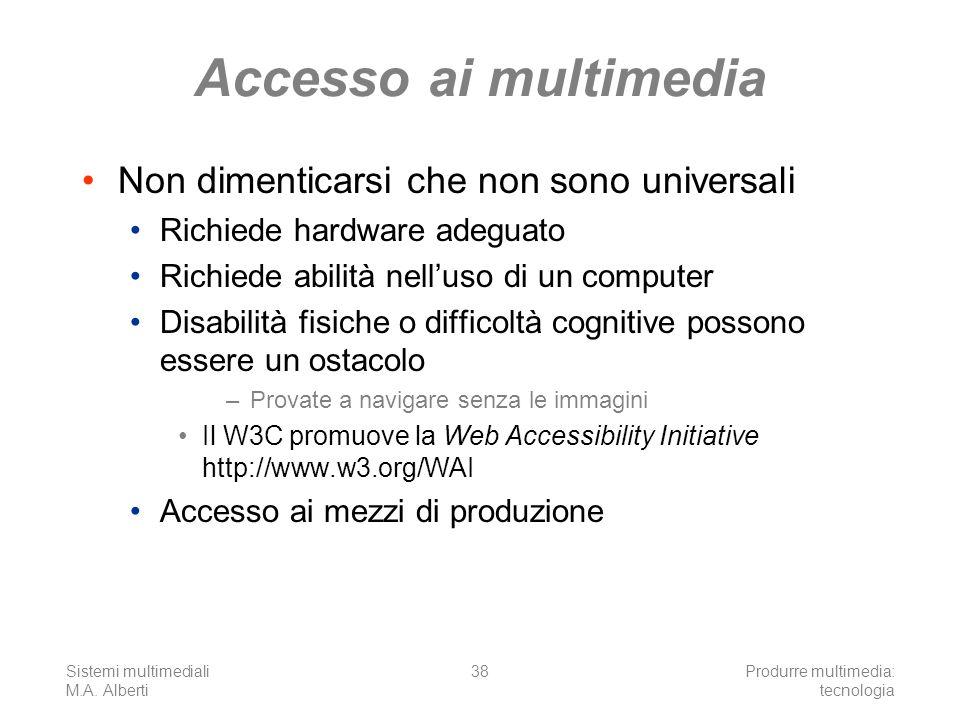 Accesso ai multimedia Non dimenticarsi che non sono universali