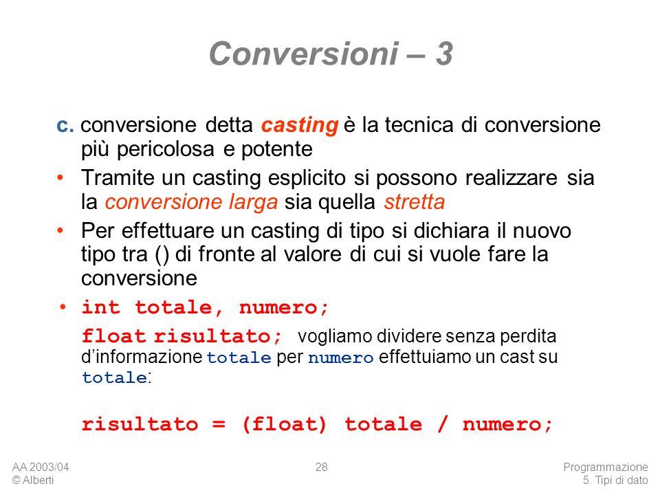 Conversioni – 3 c. conversione detta casting è la tecnica di conversione più pericolosa e potente.