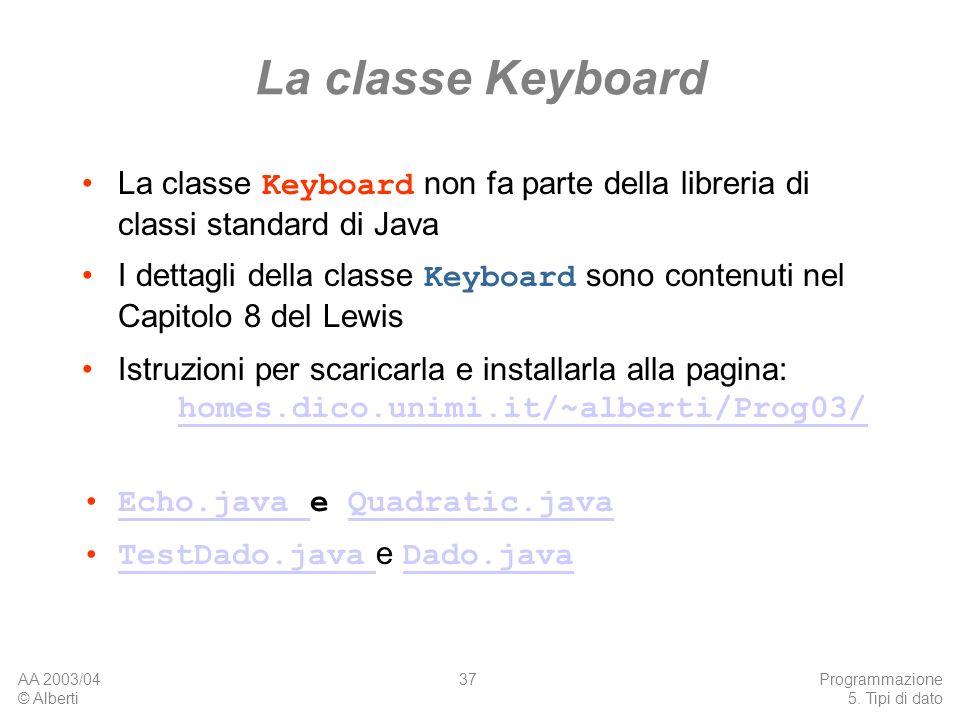 La classe Keyboard La classe Keyboard non fa parte della libreria di classi standard di Java.