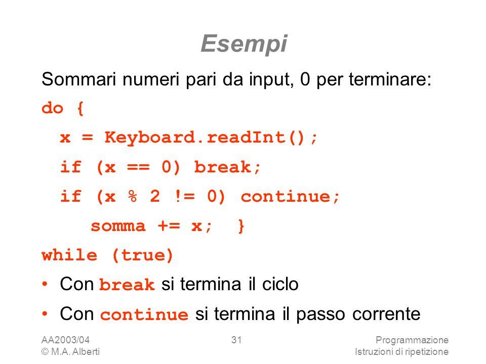 Esempi Sommari numeri pari da input, 0 per terminare: do {