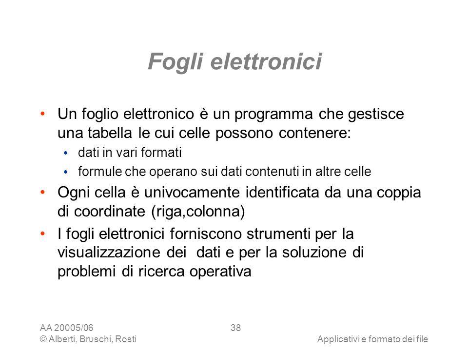 Fogli elettronici Un foglio elettronico è un programma che gestisce una tabella le cui celle possono contenere: